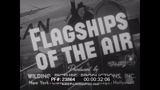 AMERICAN AIRLINES DC-3 FLAGSHIPS OF THE AIR 1940s PROMOTIONAL FILM 23864