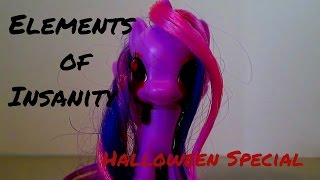 MLP- ELEMENTS OF INSANITY