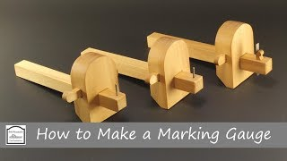 How to Make a Marking Gauge