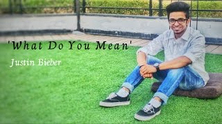 What Do You Mean  - Justin Bieber | Choreography By Harsh Agarwal | Dance Video