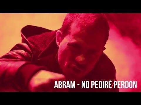 ABRAM - NO PEDIRÉ PERDÓN (VIDEOCLIP OFICIAL)
