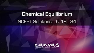 Class 11th | CHEMICAL EQUILIBRIUM | NCERT Solutions: Q 18 to 34