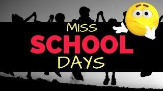 School Days MISS U  whatsapp status - 2018