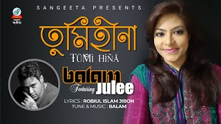 Tumi Hina - Balam & Julee - Full Video Song