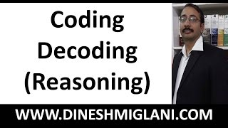Coding Decoding (Reasoning) Concepts by Dinesh Miglani