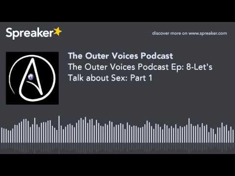 Xxx Mp4 The Outer Voices Podcast Ep 8 Let S Talk About Sex Part 1 3gp Sex