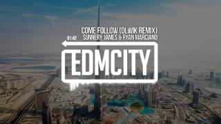 Sunnery James & Ryan Marciano - Come Follow (OLWIK Remix)