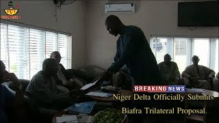 Breaking News!!! Niger Delta Officially Submits Biafra Trilateral Proposal.