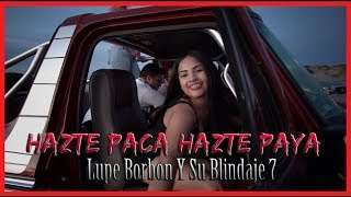 Lupe Borbon Y Su Blindaje 7 - Hazte Paca Hazte Paya (Video Oficial) - Exclusivo Compa Xisco 2018