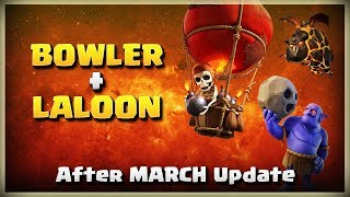 Bowlers + LaLoon Awesome Th11 Attacks | TH11 War Strategy #203 | After MARCH Update | COC 2018 |