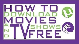 How to download movies and tv shows for free using Torrent within Seconds