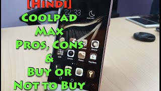 Hindi | Coolpad Max India Pros, Cons, Reasons to Buy ot Not to Buy
