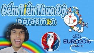 Đếm Ngày Xa Em Chế Euro 2016   Nhạc Chế Đôrêmon   Đếm Tiền Thua Độ (Củ Tỏi)