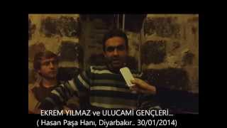 Ekrem Yılmaz ve ULU CAMİ Gençleri-1 (Hasan Paşa Hanı)