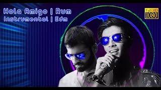Rum - Hola Amigo | Anirudh Ravichander | EDM Cover