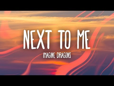 Imagine Dragons - Next To Me (Lyrics)
