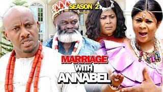 MARRIAGE WITH ANNABEL SEASON 2 - (New Movie) 2019 Latest Nigerian Nollywood Movie Full HD