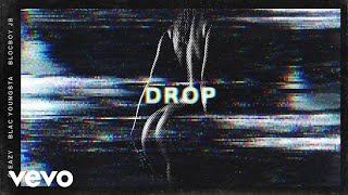 G-Eazy - Drop (Official Audio) ft. Blac Youngsta, BlocBoy JB