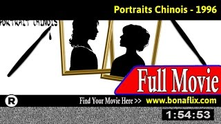 Watch: Portraits chinois (1996) Full Movie Online