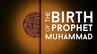 The Birth Of Prophet Muhammad | The Life Of Prophet Muhammad (PBUH)