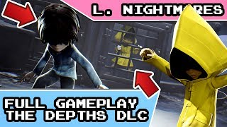 LIVE: Little Nightmares DLC: Secrets of the Maw Chapter 1 - The Depths Gameplay 😱