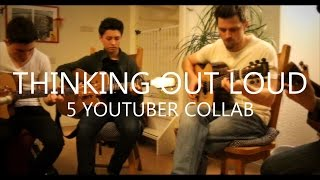 Thinking Out Loud - Ed Sheeran - 5 YouTuber Collab (fingerstyle guitar cover)