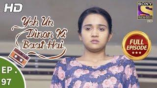 Yeh Un Dinon Ki Baat Hai  - Ep 97 - Full Episode - 17th January, 2018