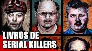 10 LIVROS ESCRITOS POR SERIAL KILLERS