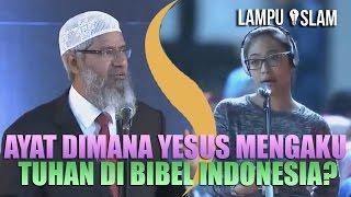 AYAT DIMANA YESUS MENGAKU TUHAN di BIBEL INDONESIA?   Dr. Zakir Naik