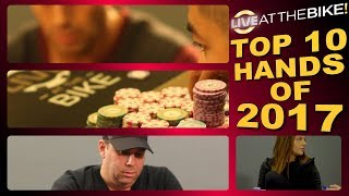 Top 10 Hands Of 2017 ♠ Live at the Bike!