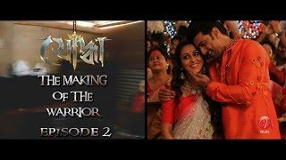 The Making of the Warrior | Episode 2 | Costumes | Yoddha | Dev | Mimi | Raj Chakraborty | 2014