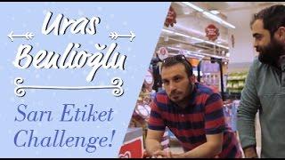 Uras Benlioğlu Sarı Etiket Challenge!