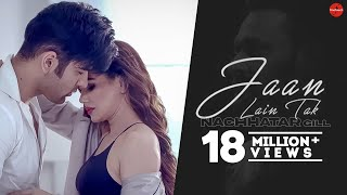 Jaan Lain Tak (Official Video) | Nachhatar Gill | VRakx | New Punjabi Songs 2018 | Finetouch Music