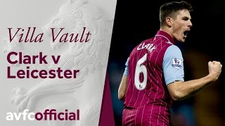 Villa Vault: Clark's goal against Leicester