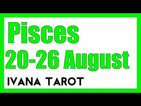 ❤️ KING OF YOUR HEART Pisces Weekly Tarot Reading 20 -26 August 2018