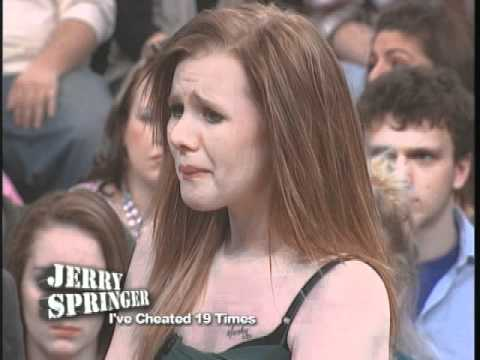 I ve Cheated 19 Times The Jerry Springer Show