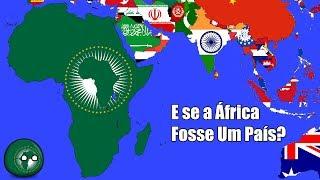 E se a África se Unisse e Formasse um País (Re-up)