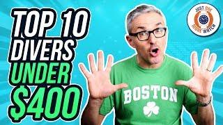 Top 10 Dive Watches Under $400!