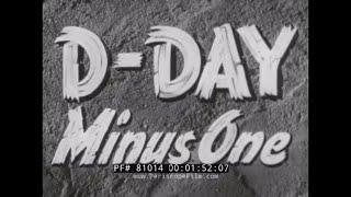WORLD WAR PARATROOPER & GLIDER ASSAULT IN NORMANDY   D-DAY MINUS ONE  JUNE 5, 1944   81014