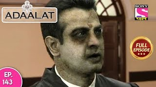 Adaalat - Full Episode 143 - 29th May, 2018