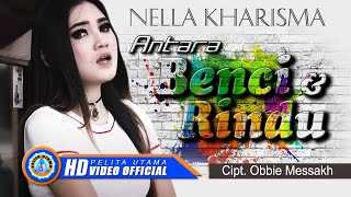 nella kharisma antara benci dan rindu official music video hd