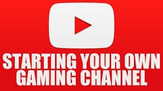 How To Start a Gaming YouTube Channel! (For Beginners, Everything You Need)