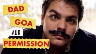 Dad Goa aur Permission | Ashish Chanchlani