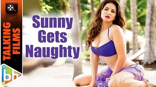 Sunny Leone Gets Naughty | Nobody Can Take My Fantasies Away From Me