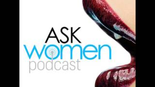 Ask Women Podcast 18 Feeling Sexy
