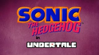 Sonic the Hedgehog in Undertale - Walkthrough