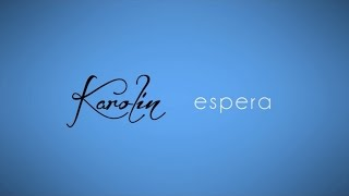 Karolin - Espera (lyric video)