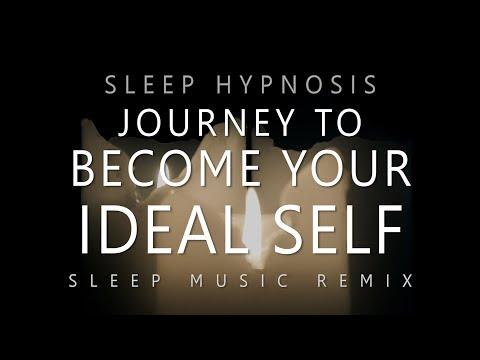 Sleep Hypnosis Journey to Become Your Ideal Self (Deep Sleep Music Remix)