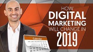 How Digital Marketing Will Change in 2019   Neil Patel