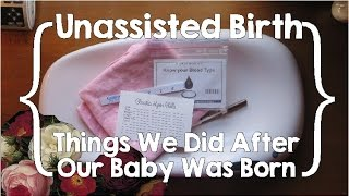 Unassisted Birth: Things We Did After the Baby was Born